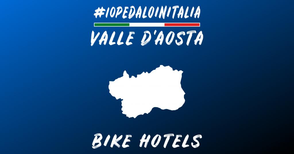 Bike hotel in Valle d'Aosta
